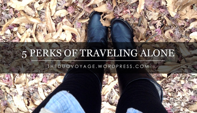 5 Perks Of Traveling Alone